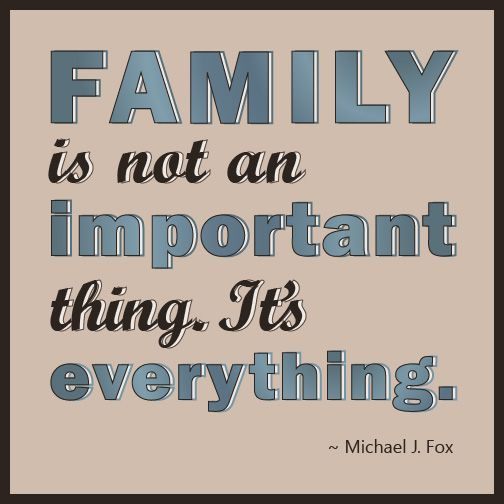 Quick Quote: Quick Quote: Michael J. Fox's Thoughts On Family.