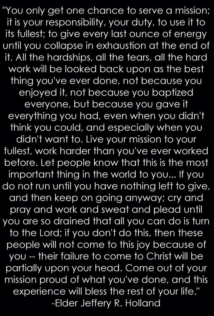 New favorite missionary quote <3                                                                                                                                                     More