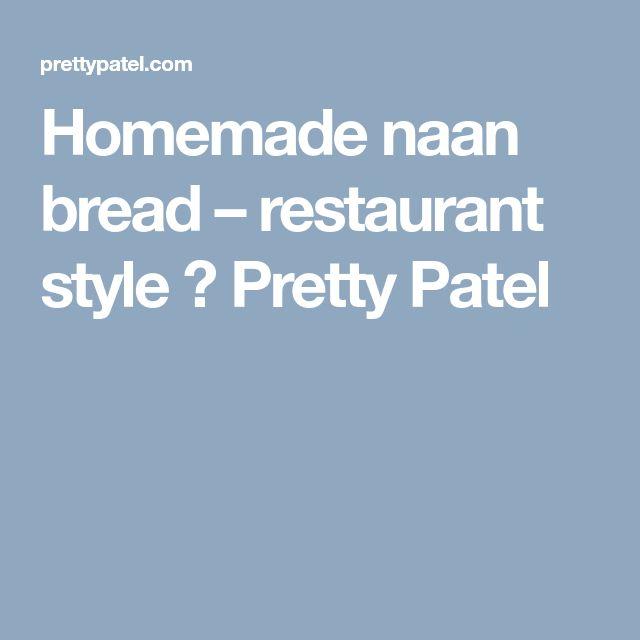 Homemade naan bread – restaurant style ⋆ Pretty Patel