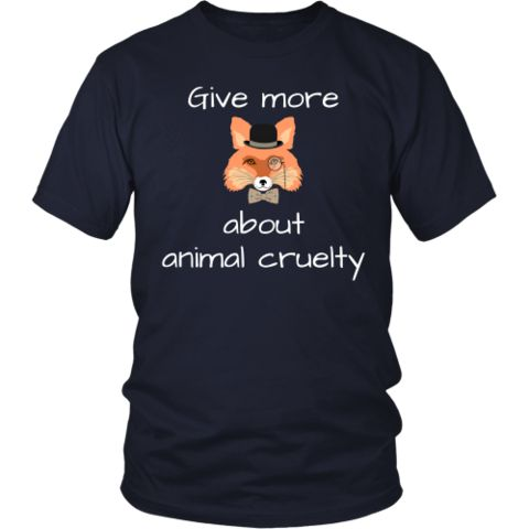 """Give more """"fox"""" about animal cruelty - t-shirt"""
