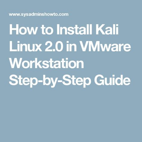 How to Install Kali Linux 2.0 in VMware Workstation Step-by-Step Guide