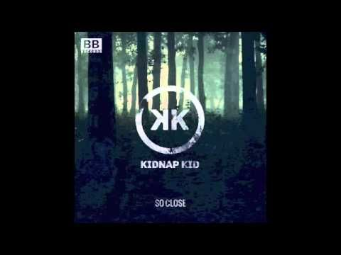 Kidnap Kid - So Close (Club Mix)