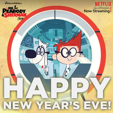 Were Traveling To 2016 Countdown The New Year With Mr Peabody