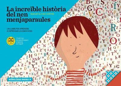 MARLET I JORDI SUNYER. La increïble història del nen menjaparaules. Barcelona: Babulinka Books, 2013. I*