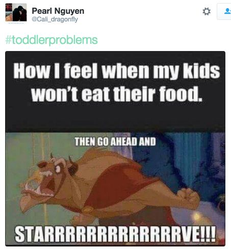 This toddler/food reality, part I: | 27 Hilarious Tweets That Perfectly Sum Up Your Relationship With Your Toddler