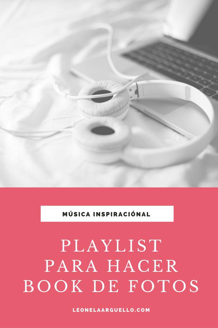 ´Musica para hacer #bookdefotos e inspirarse >> leonelaarguello.com/playlist-para-hacer-un-book-de-fotos/