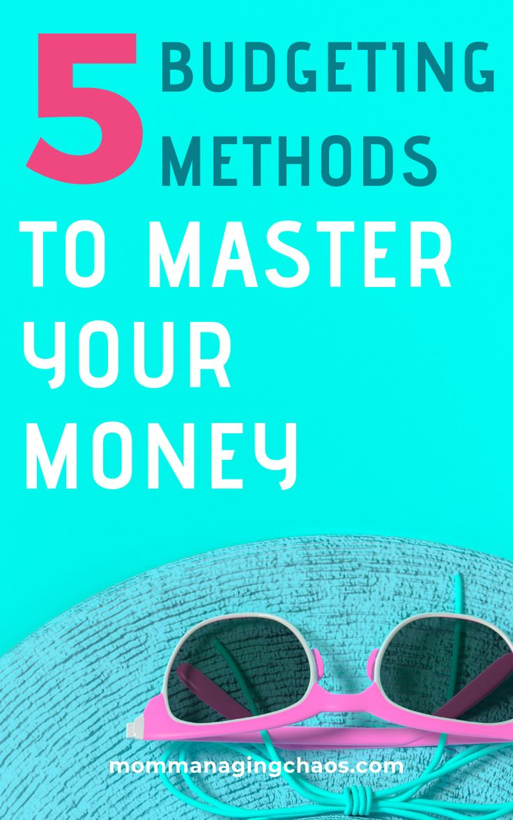 5 Budgeting Methods to Master Your Money