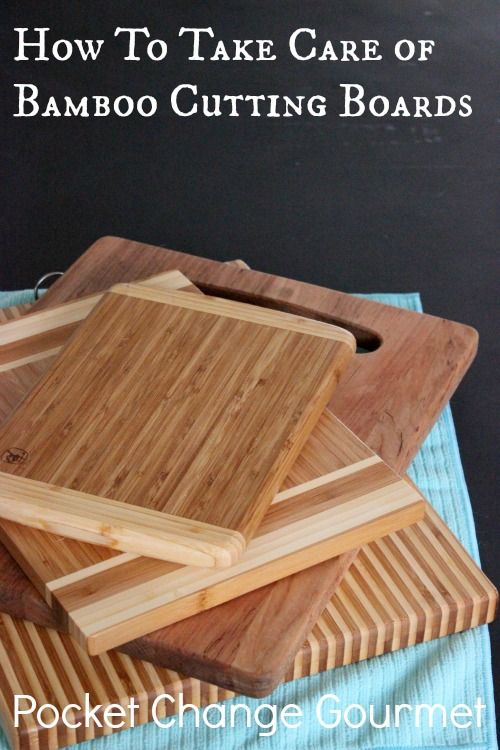 How to take care of Bamboo Cutting Boards :: PocketChangeGourmet.com