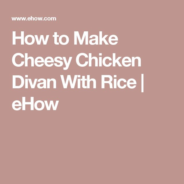 How to Make Cheesy Chicken Divan With Rice | eHow