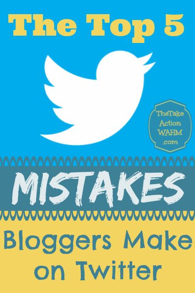 Top 5 Mistakes Bloggers Make On Twitter