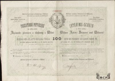 A0929 Muzeum cennych papiru / Akciový pivovar a sladovna v Milíně / Miliner Actien-Brauerei und Mälzerei / Interims-Schein / (Prozatímní potvrzení) 100 Gulden (Zl.), V Praze 8.12.1872 / AZPCZ023