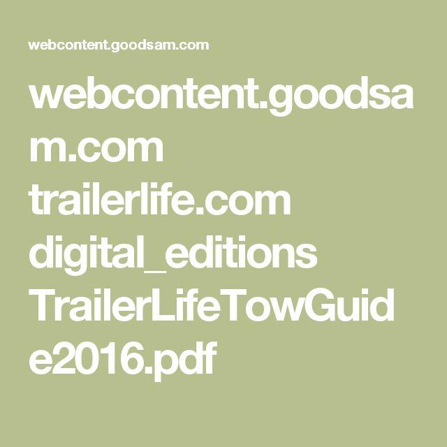 webcontent.goodsam.com trailerlife.com digital_editions TrailerLifeTowGuide2016.pdf