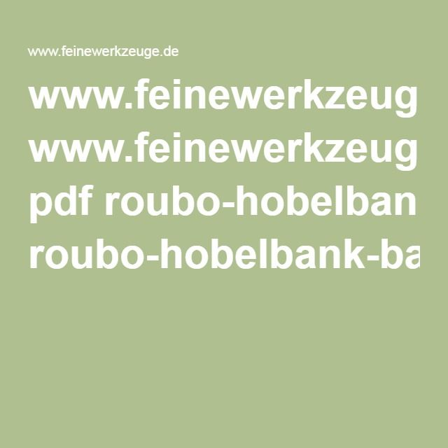 pdf roubo hobelbank bauplan holzarbeiten pinterest. Black Bedroom Furniture Sets. Home Design Ideas