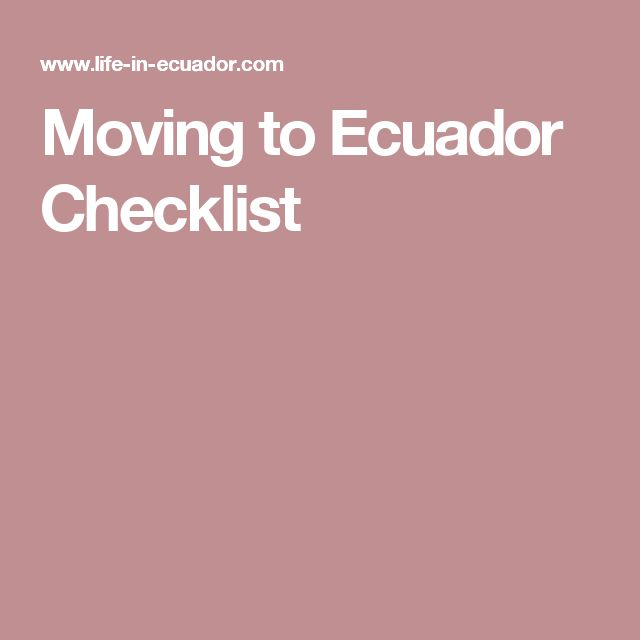 Moving to Ecuador Checklist