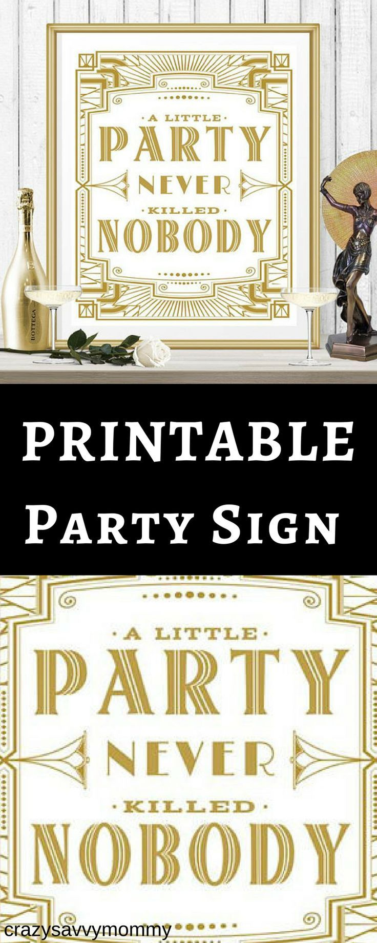 """ONLY $4.95!!! PRINTABLE New Years Eve Party Sign. Inspired by The Great Gatsby, party like its 1920! Gold and white """"A little party never killed nobody"""" sign is great for your New Years Eve, birthday, or wedding event. Click the link to get it NOW at Etsy.com! #newyearsevepartyideas #partyideas #roomdecor #bridalshowerideas #printables #winterwedding #ad"""