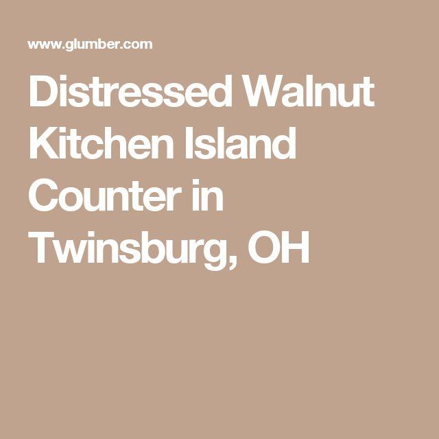 Distressed Walnut Kitchen Island Counter in Twinsburg, OH