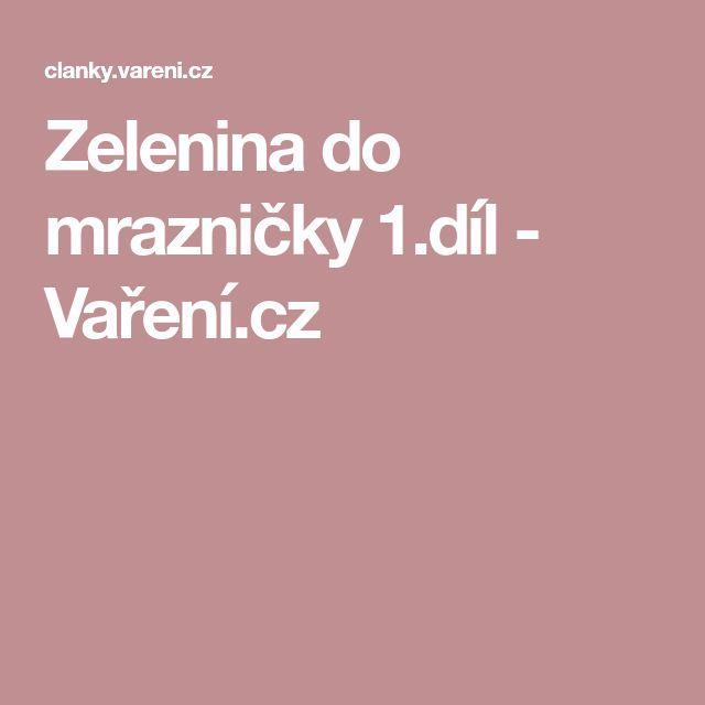 Zelenina do mrazničky 1.díl - Vaření.cz