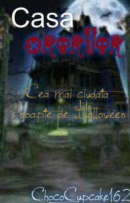 Citește Casa Ororilor - Cea mai Ciudata Noapte de Halloween #wattpad #povestiri-de-groaz