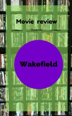 Movie review: Wakefield - Conmose