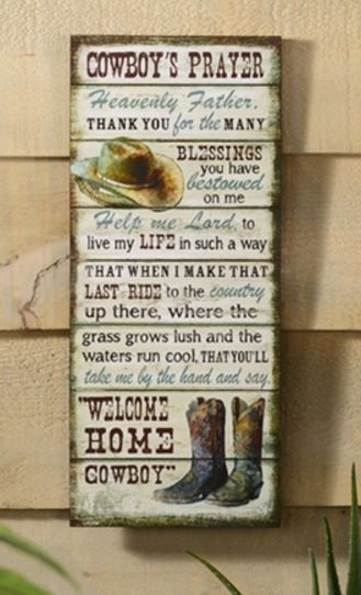 "This MDF wall plaque features a cowboy prayer, boots, and a hat. This is a wonderful gift idea for the cowboy in your life! Dimensions: 12"""" x 28"""" MDF Wood"