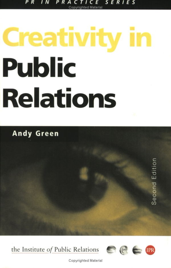Fairly old now, but still worth a read as Andy Green is PR practitioner who gets creativity.