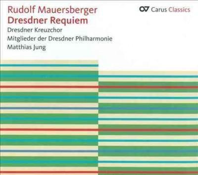 Members Of The Dresden Philharmonics - Mauersberger: Dresdner Requiem
