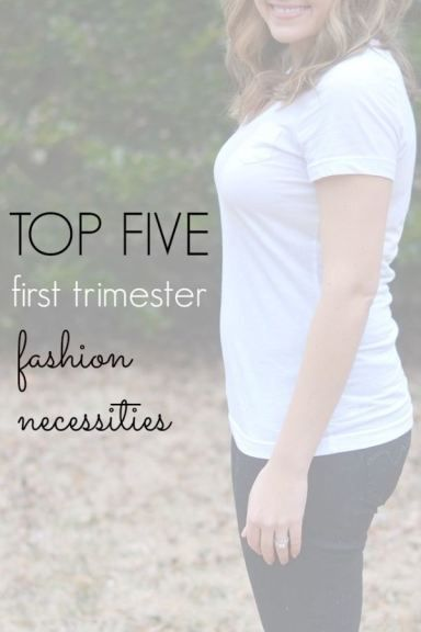 Top Five First Trimester Fashion Necessities