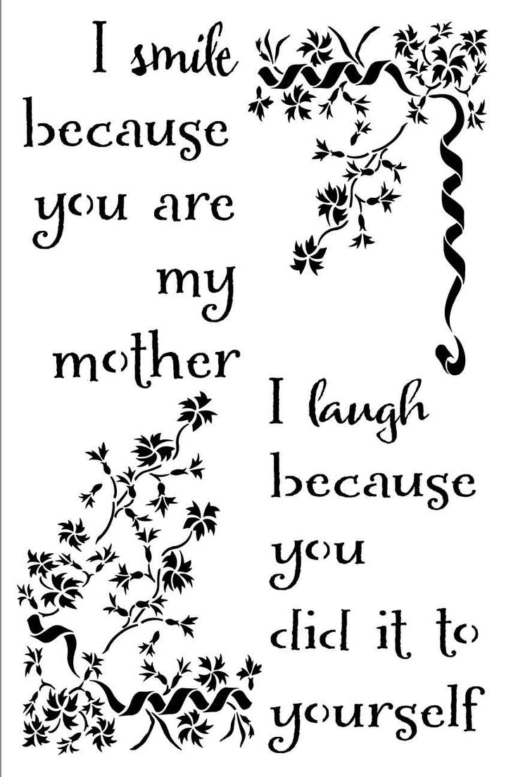 Humourous wall or canvas stencil - I smile because you are my mother, I laugh because you did t to yourself. by PearlDesignStudio on Etsy