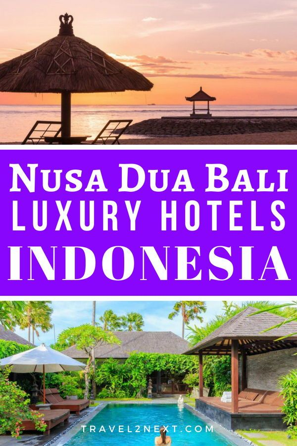 Nusa Dua Bali Luxury Hotels Ftb Asia Travel Tips Asia Travel