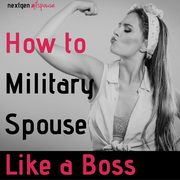 Want to military spouse like a boss? Here are 7 characteristics you need to get there.