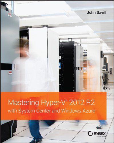 Mastering Hyper-V 2012 R2 with System Center and Windows Azure - http://www.rekomande.com/mastering-hyper-v-2012-r2-with-system-center-and-windows-azure/