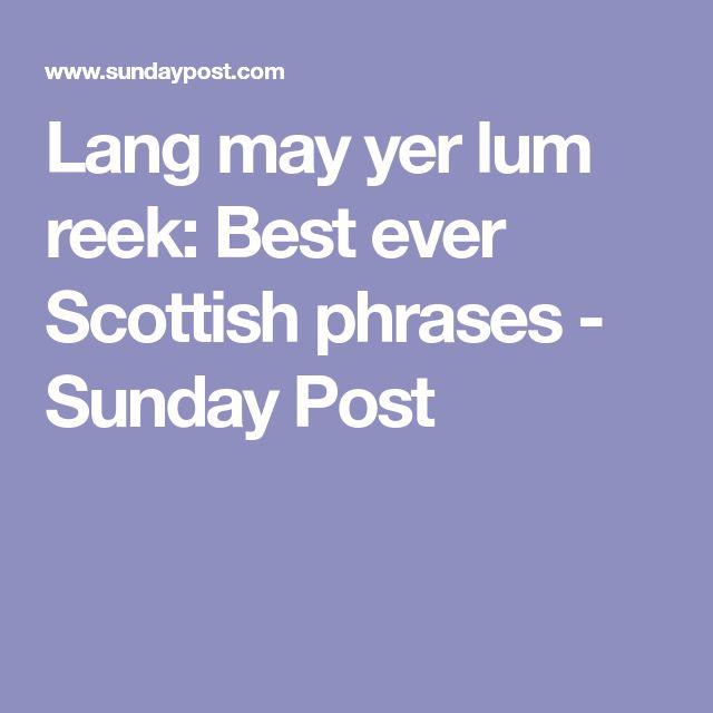 Lang may yer lum reek: Best ever Scottish phrases - Sunday Post
