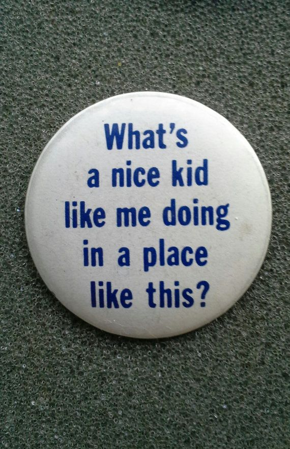 "Retro '80s Pinback Button ""What's a nice kid like me doing in a place like this?"" Amusing, Rust-Free!!"