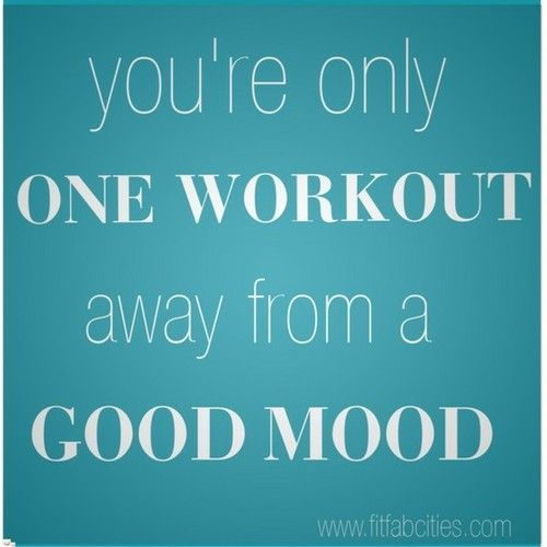 Get in a good mood: Workout