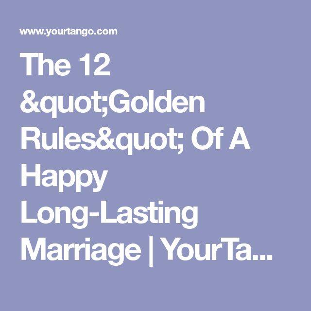 "The 12 ""Golden Rules"" Of A Happy Long-Lasting Marriage 