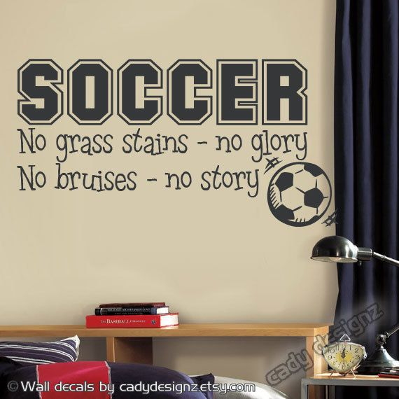 Soccer Sports Vinyl Wall Decal - Children Decor - No Grass Stains No Glory - Boys Room Decor - Vinyl Wall Art - Vinyl Lettering - 34x18. $29.95, via Etsy.