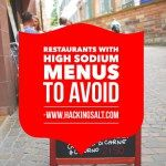 Restaurants with High Sodium Menus to Avoid