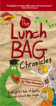 The Lunch Bag Chronicles by Don Sawyer - a heart-warming joke book by a father trying to remain close with his two young girls while working away from home.