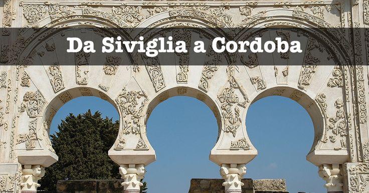 Da Siviglia a Cordoba - I Viaggi di Michele