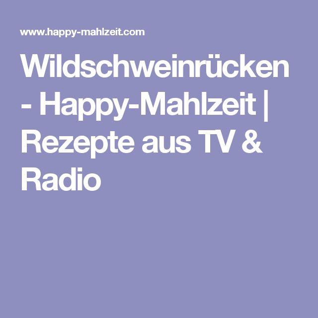 Wildschweinrücken - Happy-Mahlzeit | Rezepte aus TV & Radio