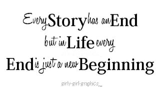 every end is just a new beginning