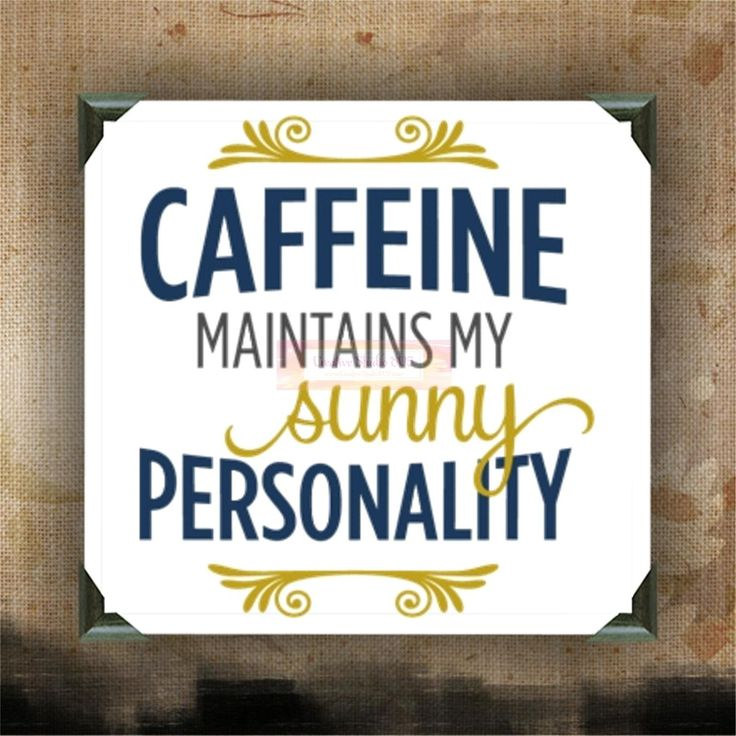"""Caffeine maintains my sunny personality   decorated canvas   wall hanging   wall decor   coffee quotes   12"""" x 12"""""""