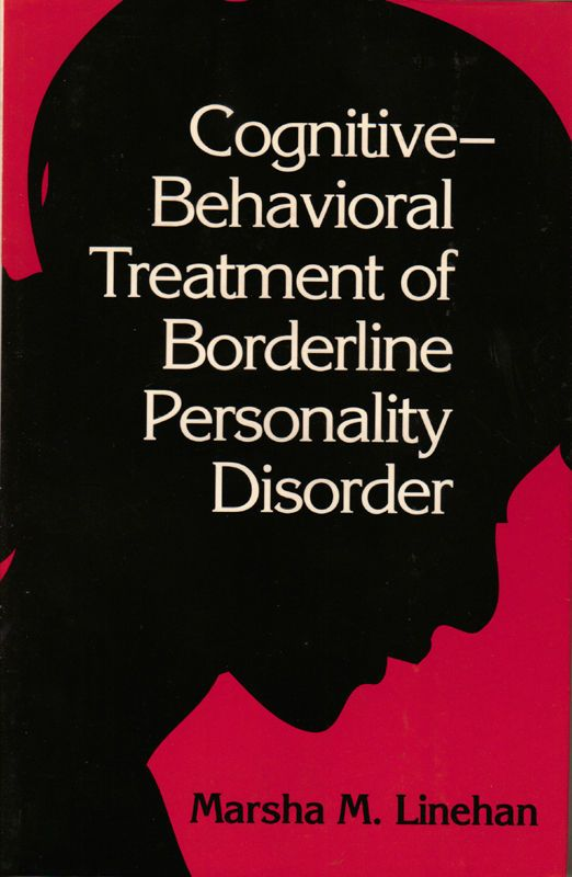 Cognitive-Behavioral Treatment Of Borderline Personality Disorder- Linehan