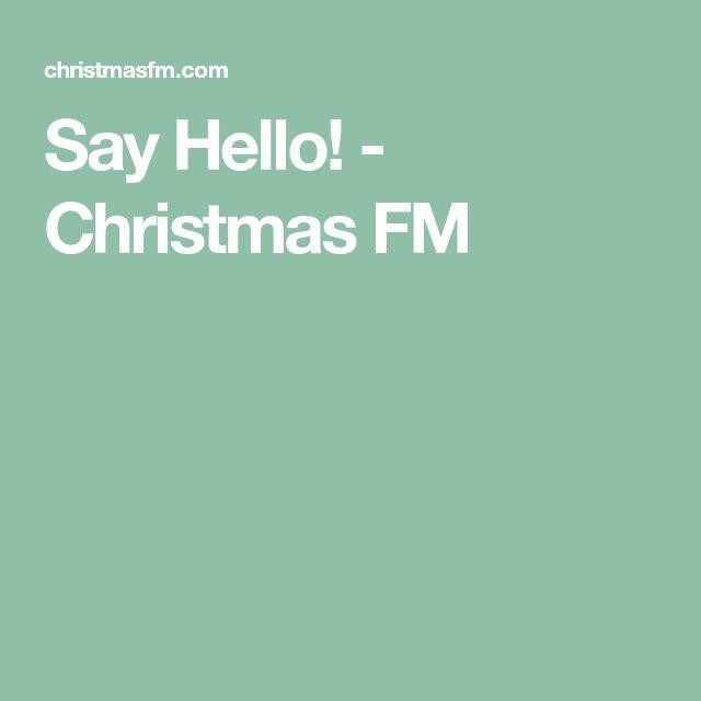 Say Hello! - Christmas FM