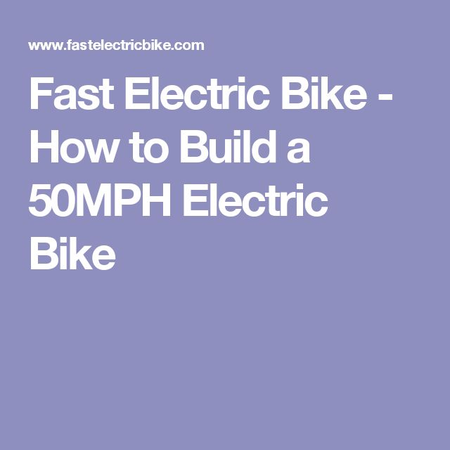 Fast Electric Bike - How to Build a 50MPH Electric Bike