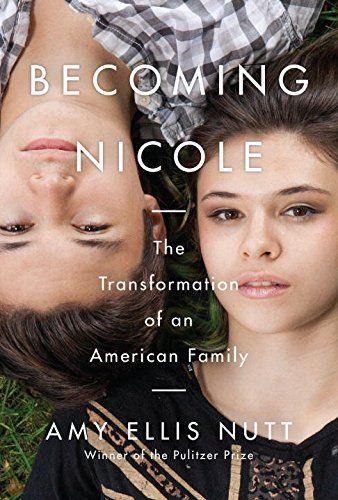 Best Book of October 2015 || Becoming Nicole: The Transformation of an American Family by Amy Ellis Nutt || The inspiring true story of a transgender girl, her identical twin brother, and an ordinary American family's extraordinary journey to understand, nurture, and celebrate the uniqueness in us all, from the Pulitzer Prize–winning science reporter for The Washington Post