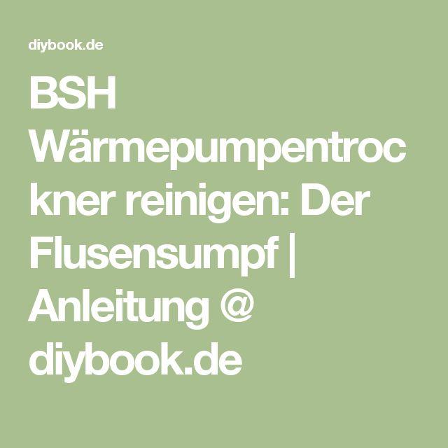 BSH Wärmepumpentrockner reinigen: Der Flusensumpf   Anleitung @ diybook.de