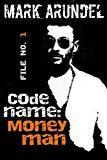 Free Kindle Book -   Codename: Moneyman (Codename File Book 1) Check more at http://www.free-kindle-books-4u.com/action-adventurefree-codename-moneyman-codename-file-book-1/
