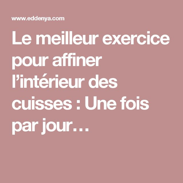 383 best images about remise en forme on pinterest yoga for Affiner interieur cuisses