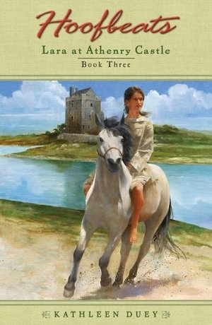 Lara at Athenry Castle (Hoofbeats Series: Lara #3)